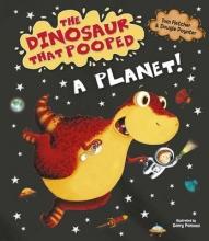 Fletcher, Tom Dinosaur That Pooped A Planet!