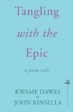 Kwame Dawes,   John Kinsella Tangling With The Epic