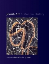 Samantha Baskind,   Larry Silver Jewish Art