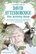 Nathan Joyce,   Peter James Field A Celebration of David Attenborough: The Activity Book