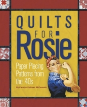McCormick, Carolyn Cullinan Quilts for Rosie