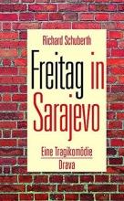 Schuberth, Richard Freitag in Sarajevo