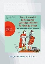 Gombrich, Ernst H. Eine kurze Weltgeschichte für junge Leser: Von den Anfängen bis zum Mittelalter (DAISY Edition)