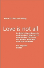 St. Vincent Millay, Edna Love is not all