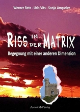 Betz, Werner,   Vits, Udo,   Ampssler, Sonja Riss in der Matrix