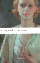 Marai, Sandor La extrana The Stranger