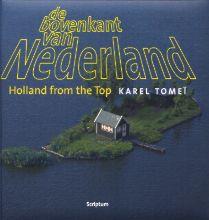 Han van der Horst Karel Tomei, De bovenkant van Nederland ; Holland from the top 1