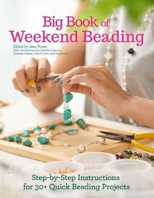 Jean Power,   Natalie Cotgrove,   Umbreen Hafeez,   Cheryl Owen,Big Book of Weekend Beading