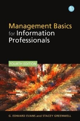 G. Edward Evans,   Stacey Greenwell,Management Basics for Information Professionals