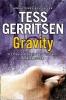 Gerritsen, Tess, Gravity