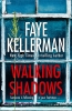 Kellerman Faye, Walking Shadows