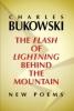 Charles Bukowski, The Flash of Lightning Behind the Mountain
