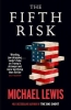 <b>Michael Lewis</b>,The Fifth Risk