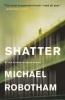 Robotham, Michael, Shatter