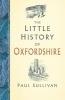 Sulllivan, Paul, Little History of Oxfordshire