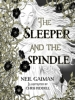 Neil Gaiman & C.  Riddell, Sleeper and the Spindle (deluxe Edn)