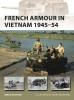 Dunstan, Simon, French Armour in Vietnam 1945-54