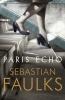 Faulks Sebastian, Paris Echo