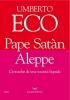 Eco, Umberto, Pape Sat?n Aleppe