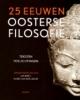 <b>J. Bor, K. van der Leeuw en E. Petersma (red.)</b>,25 eeuwen oosterse filosofie