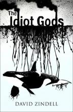 Zindell, David Zindell*Idiot Gods