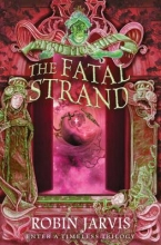 Jarvis, Robin The Fatal Strand