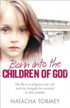 Natacha Tormey Born into the Children of God
