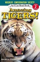 Thomson, Sarah L. Amazing Tigers!
