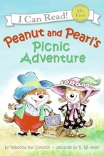 Dotlich, Rebecca Kai Peanut and Pearl`s Picnic Adventure