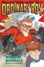 William Boniface The Extraordinary Adventures of Ordinary Boy, Book 3: The Great Powers Outage