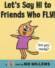 Willems, Mo Let`s Say Hi to Friends Who Fly!