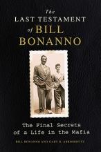 Bonanno, Bill The Last Testament of Bill Bonanno