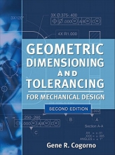 Cogorno, Gene R. Geometric Dimensioning and Tolerancing for Mechanical Design