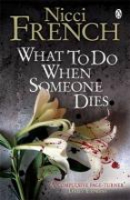 Nicci French , What to Do When Someone Dies