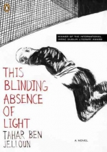 Ben Jelloun, Tahar This Blinding Absence of Light