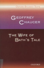 Steven Croft Oxford Student Texts: Geoffrey Chaucer: The Wife of Bath`s Tale