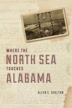 Shelton, Allen Where the North Sea Touches Alabama