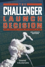 Vaughan, Diane The Challenger Launch Decision
