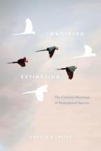 Ursula K. Heise Imagining Extinction