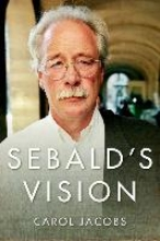 Jacobs, Carol Sebald`s Vision