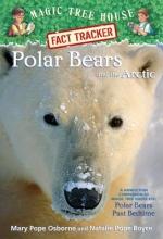 Osborne, Mary Pope,   Boyce, Natalie Pope Polar Bears and the Arctic