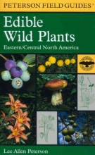 Peterson, Lee Allen A Field Guide to Edible Wild Plants