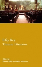 Mitter, Shomit Fifty Key Theatre Directors