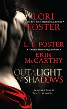 Foster, Lori,   Foster, L. L.,   McCarthy, Erin Out of the Light, into the Shadows