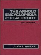 Arnold, Alvin L. The Arnold Encyclopedia of Real Estate