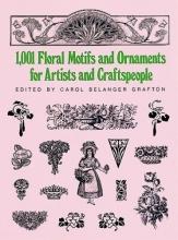 Carol Belanger Grafton 1001 Floral Motifs and Ornaments for Artists and Craftspeople