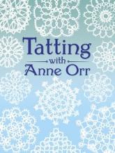 Orr, Anne Tatting with Anne Orr
