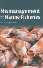 Longhurst, Alan Mismanagement of Marine Fisheries