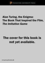 Andrew Hodges Alan Turing - The Enigma - The Book That Inspired the Film The Imitation Game - Updated Edition