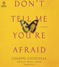 Catozzella, Giuseppe Don`t Tell Me You`re Afraid